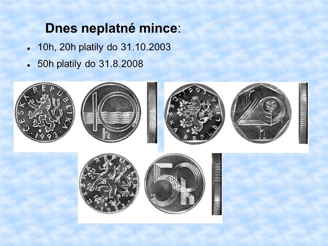 Dnes neplatné mince: 10h, 20h platily do 31.10.2003