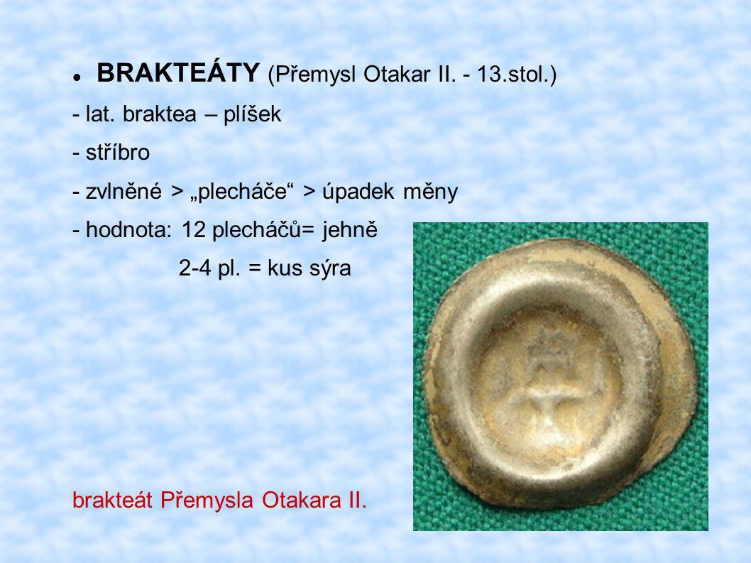 BRAKTEÁTY (Přemysl Otakar II. - 13.stol.)