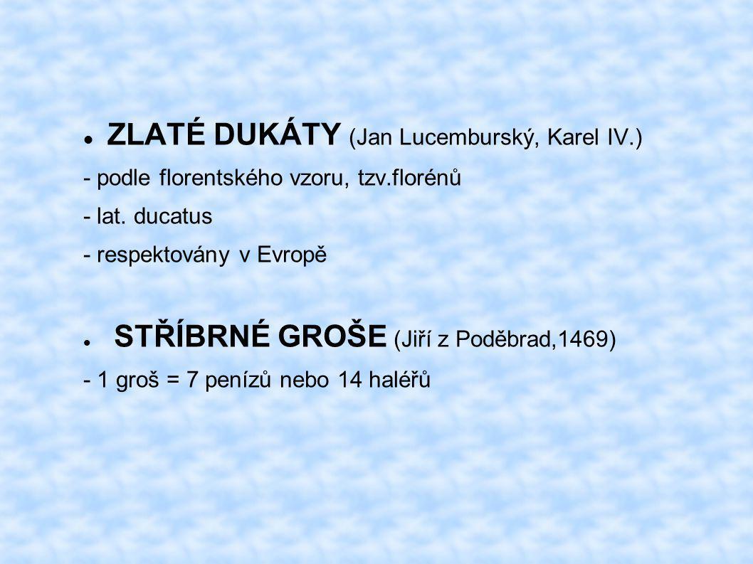 ZLATÉ DUKÁTY (Jan Lucemburský, Karel IV.)