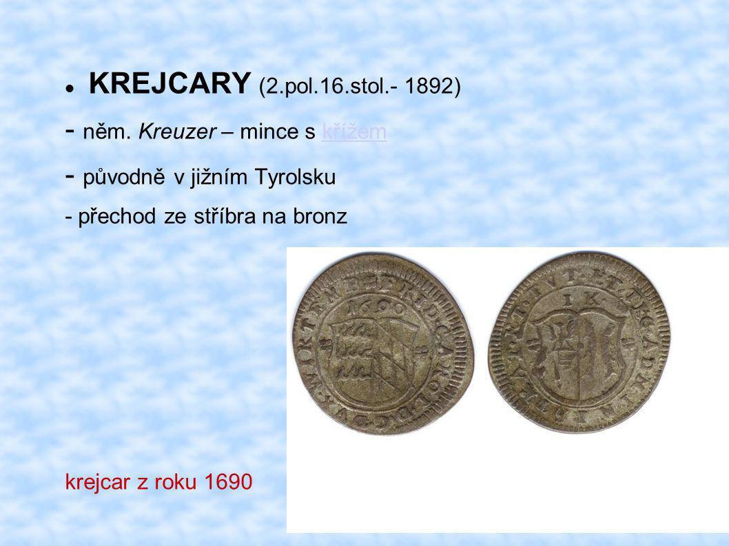 - něm. Kreuzer – mince s křížem - původně v jižním Tyrolsku
