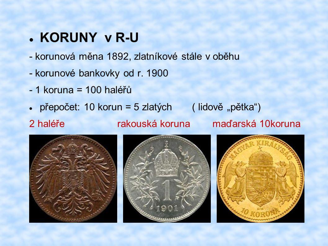 KORUNY v R-U - korunová měna 1892, zlatníkové stále v oběhu