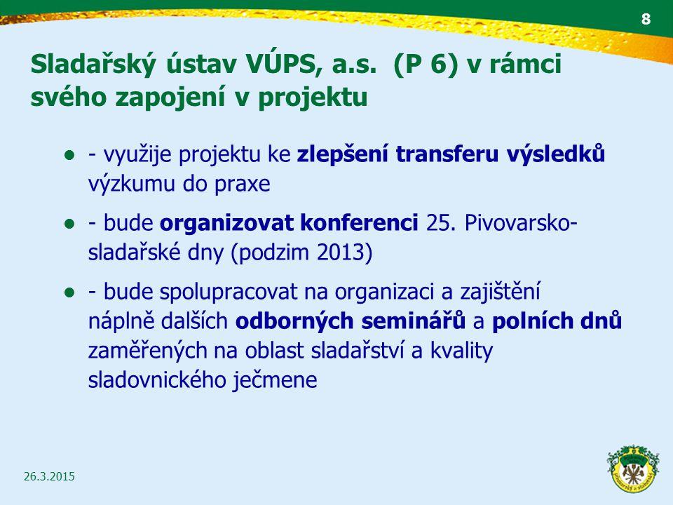Sladařský ústav VÚPS, a.s. (P 6) v rámci svého zapojení v projektu