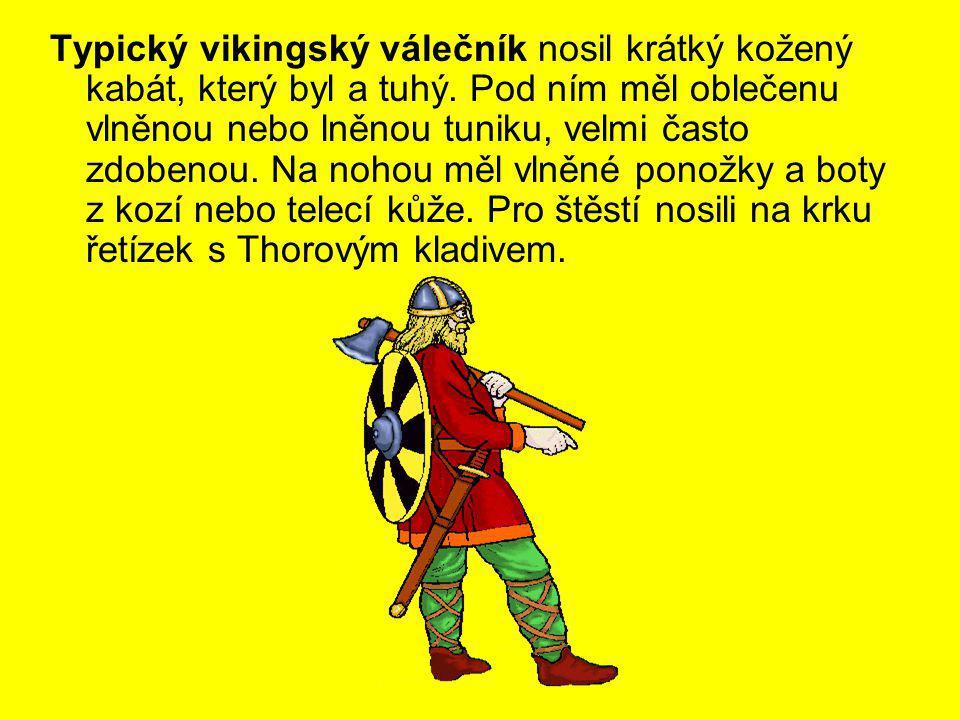 Typický vikingský válečník nosil krátký kožený kabát, který byl a tuhý