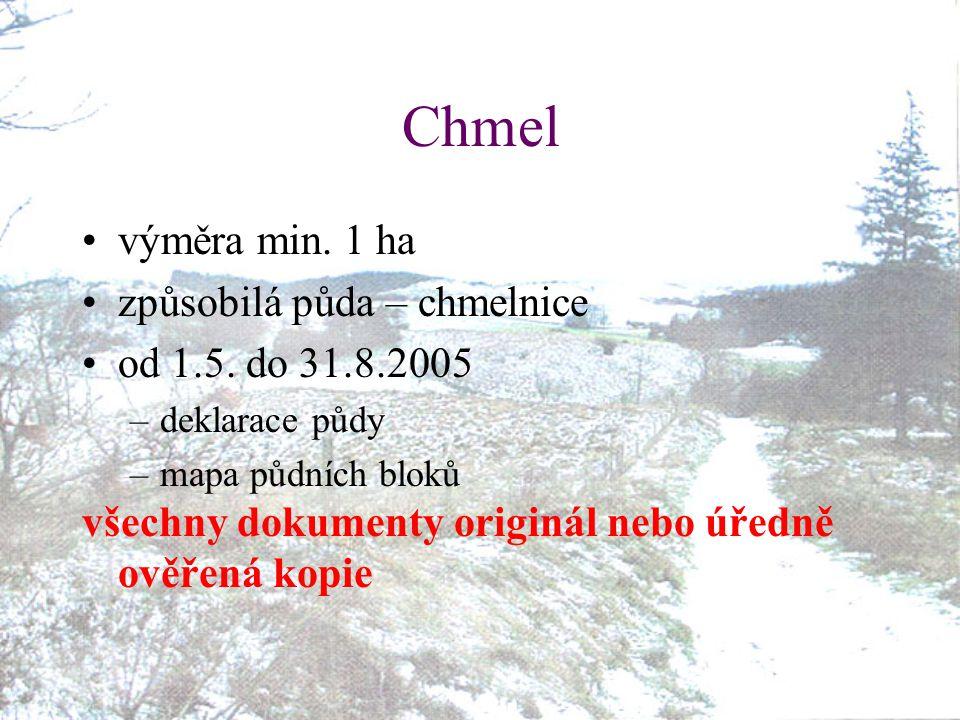 Chmel výměra min. 1 ha způsobilá půda – chmelnice od 1.5. do 31.8.2005