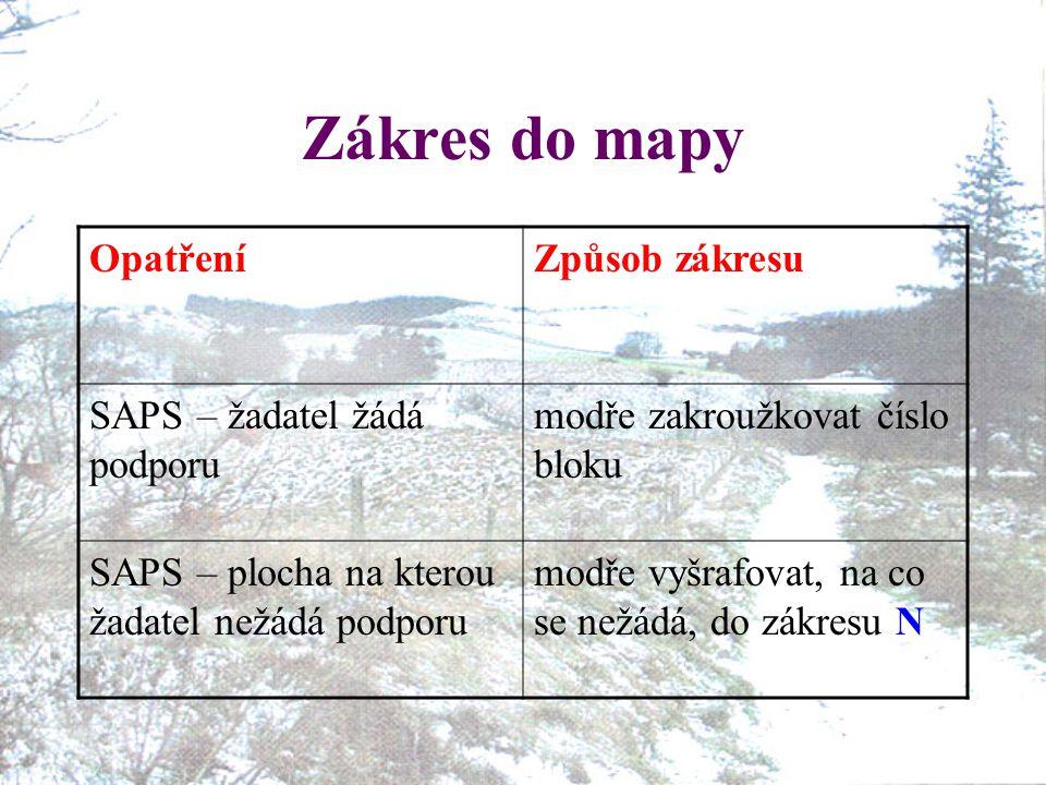 Zákres do mapy Opatření Způsob zákresu SAPS – žadatel žádá podporu