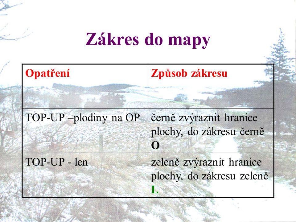 Zákres do mapy Opatření Způsob zákresu TOP-UP –plodiny na OP