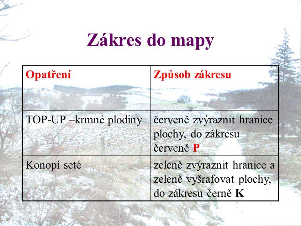 Zákres do mapy Opatření Způsob zákresu TOP-UP –krmné plodiny