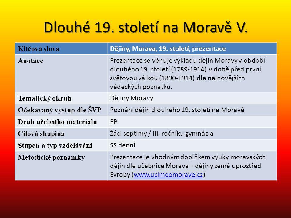 Dlouhé 19. století na Moravě V.