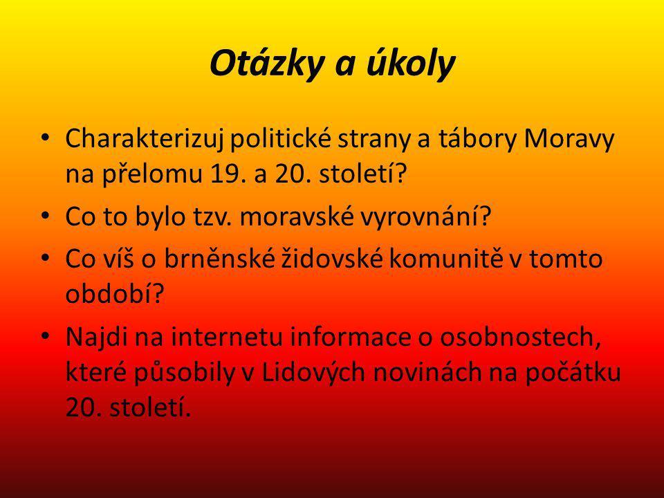 Otázky a úkoly Charakterizuj politické strany a tábory Moravy na přelomu 19. a 20. století Co to bylo tzv. moravské vyrovnání