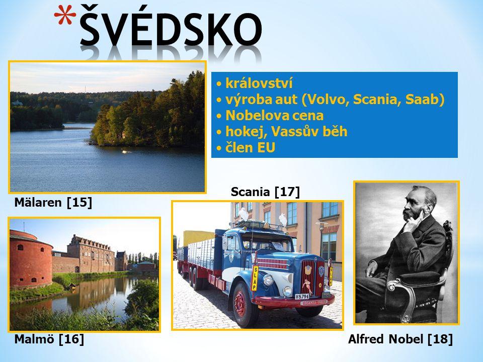 ŠVÉDSKO království výroba aut (Volvo, Scania, Saab) Nobelova cena