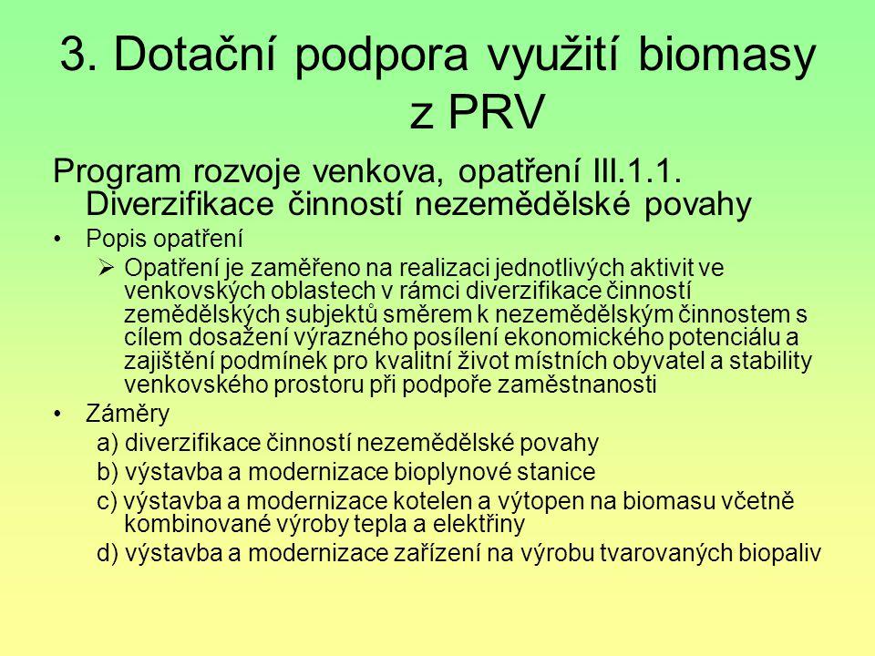 3. Dotační podpora využití biomasy z PRV