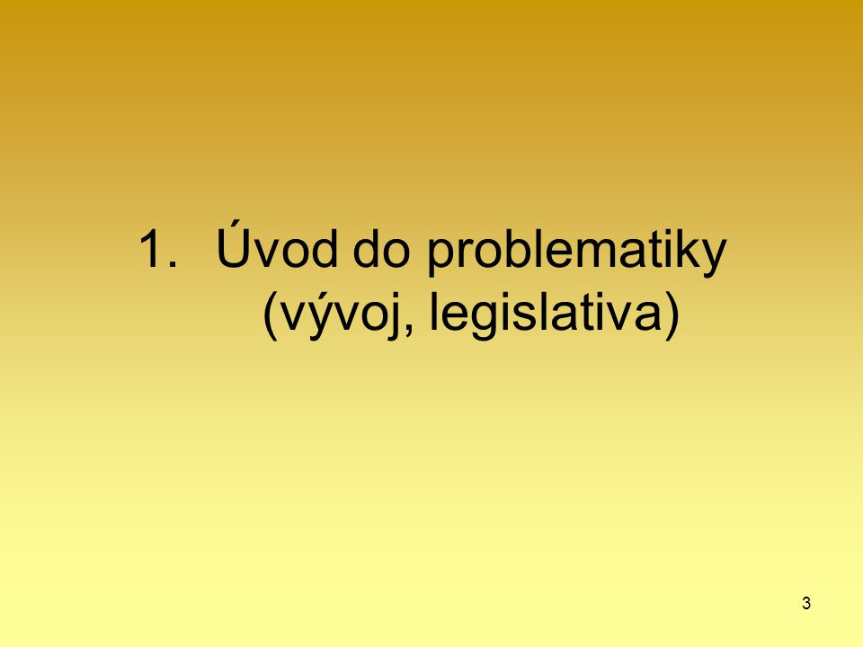Úvod do problematiky (vývoj, legislativa)