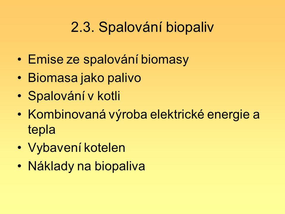 2.3. Spalování biopaliv Emise ze spalování biomasy Biomasa jako palivo