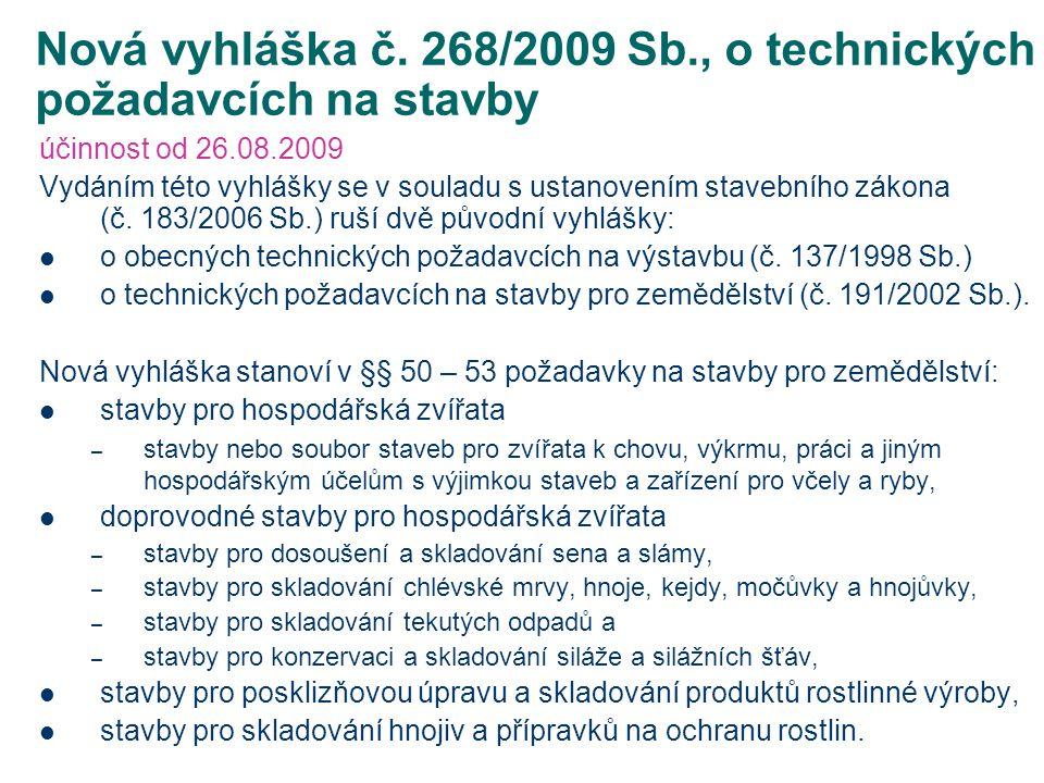 Nová vyhláška č. 268/2009 Sb., o technických požadavcích na stavby