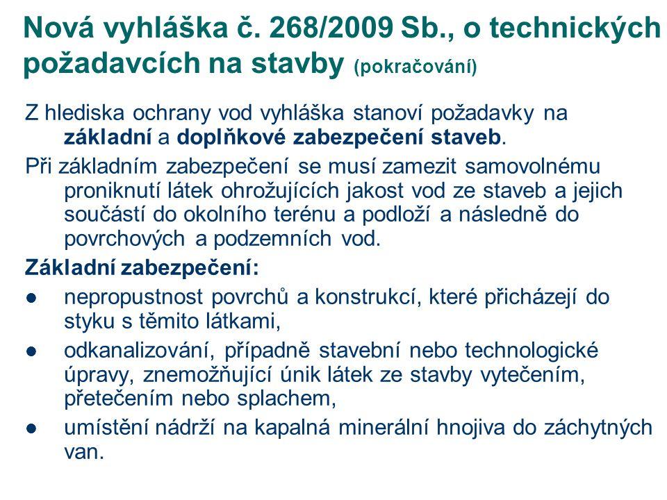 Nová vyhláška č. 268/2009 Sb., o technických požadavcích na stavby (pokračování)