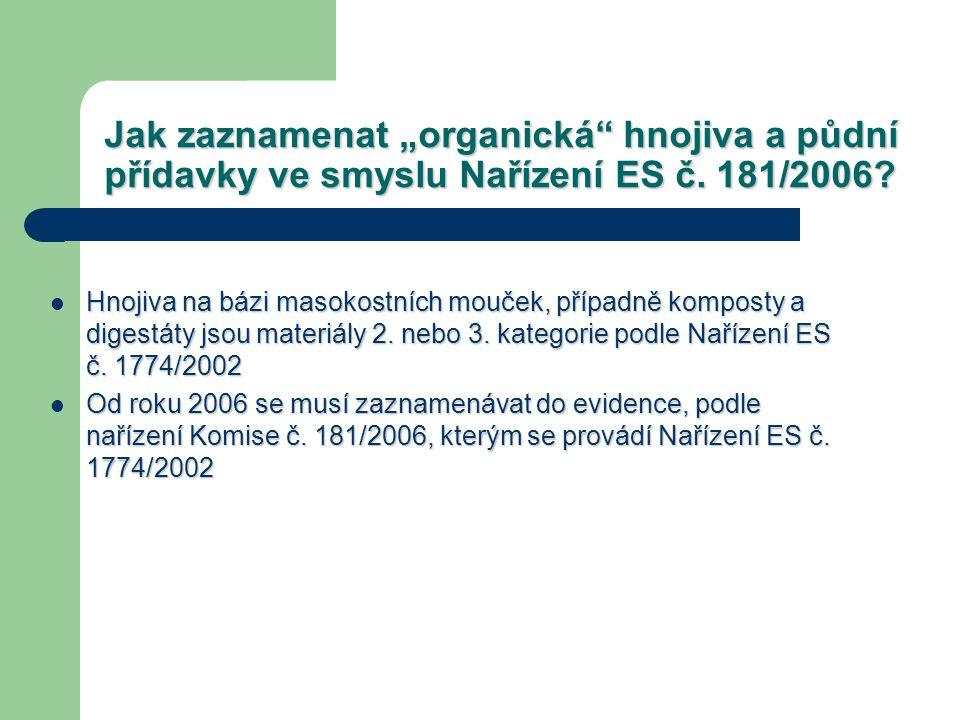 """Jak zaznamenat """"organická hnojiva a půdní přídavky ve smyslu Nařízení ES č. 181/2006"""