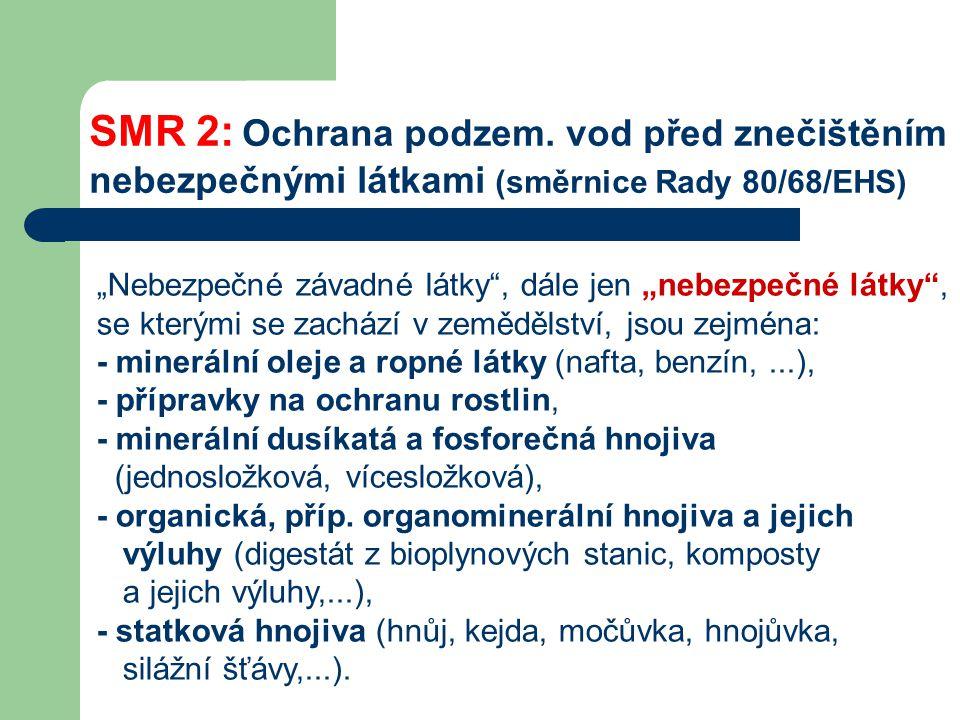 SMR 2: Ochrana podzem. vod před znečištěním nebezpečnými látkami (směrnice Rady 80/68/EHS)