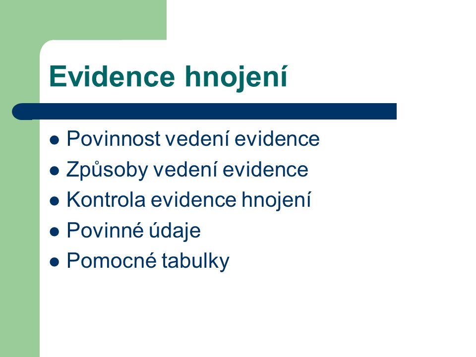 Evidence hnojení Povinnost vedení evidence Způsoby vedení evidence