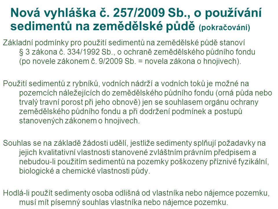 Nová vyhláška č. 257/2009 Sb., o používání sedimentů na zemědělské půdě (pokračování)