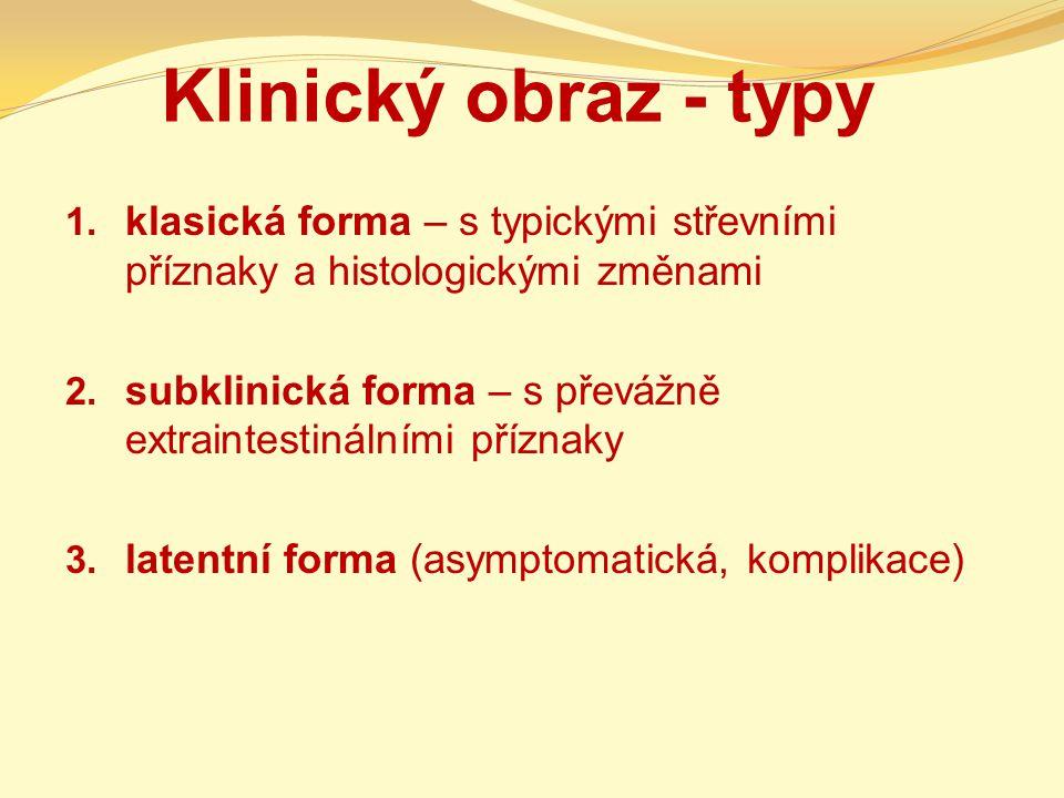 Klinický obraz - typy klasická forma – s typickými střevními příznaky a histologickými změnami.