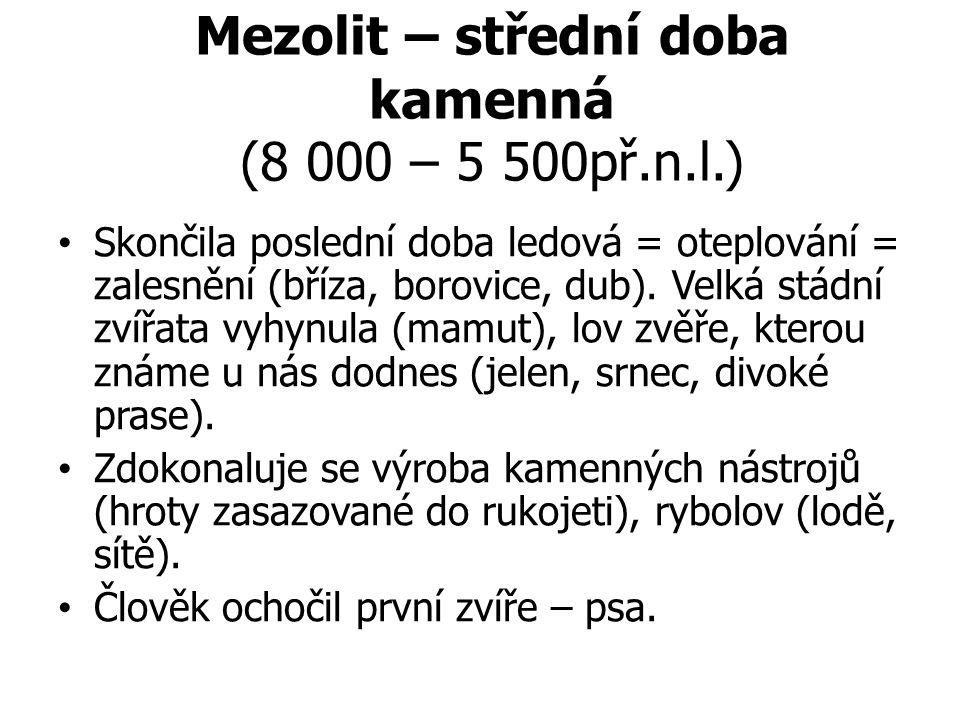 Mezolit – střední doba kamenná (8 000 – 5 500př.n.l.)