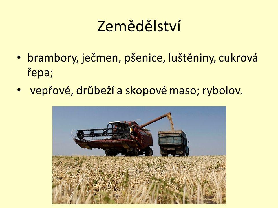 Zemědělství brambory, ječmen, pšenice, luštěniny, cukrová řepa;