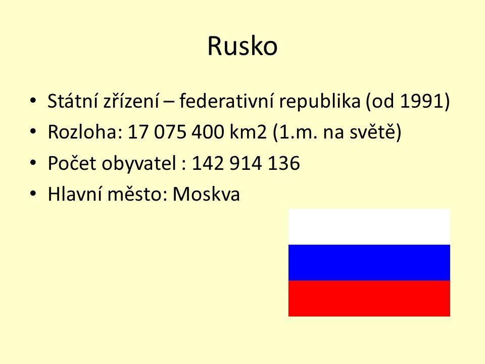 Rusko Státní zřízení – federativní republika (od 1991)
