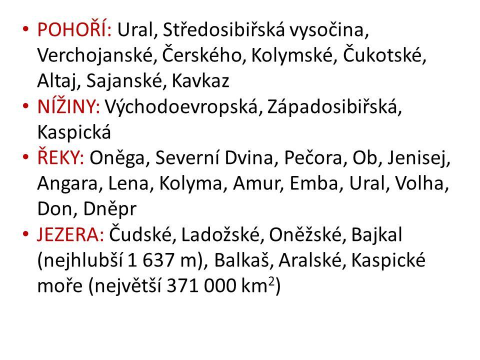 POHOŘÍ: Ural, Středosibiřská vysočina, Verchojanské, Čerského, Kolymské, Čukotské, Altaj, Sajanské, Kavkaz