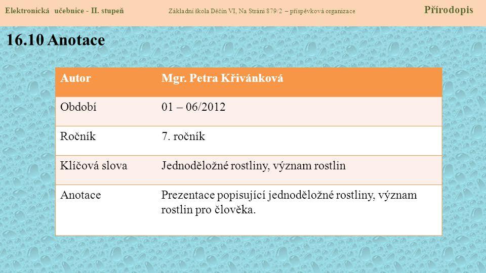 16.10 Anotace Autor Mgr. Petra Křivánková Období 01 – 06/2012 Ročník