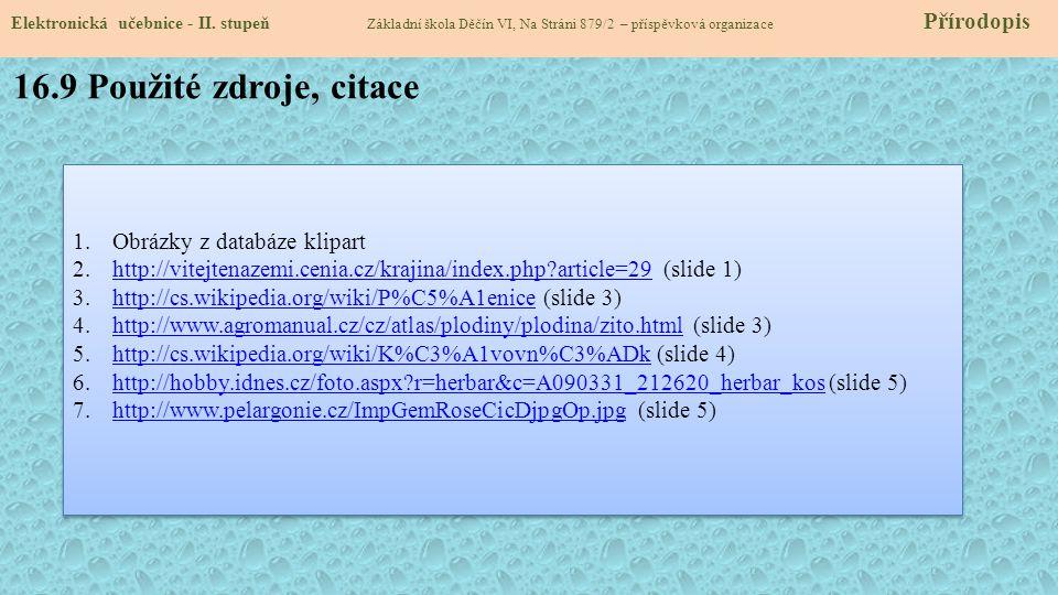 16.9 Použité zdroje, citace Obrázky z databáze klipart