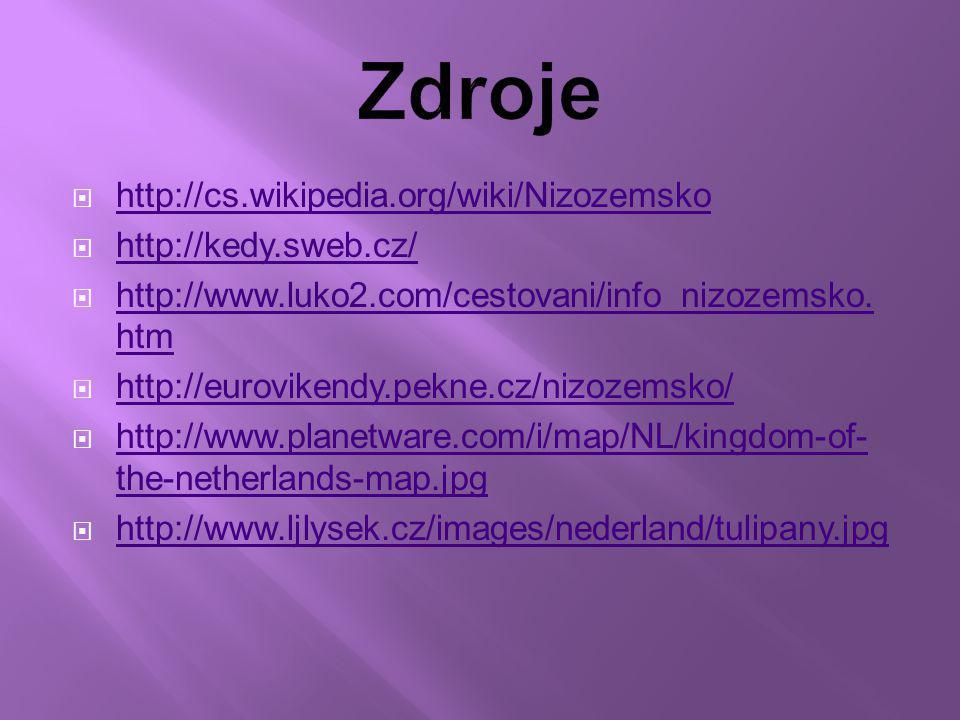 Zdroje http://cs.wikipedia.org/wiki/Nizozemsko http://kedy.sweb.cz/
