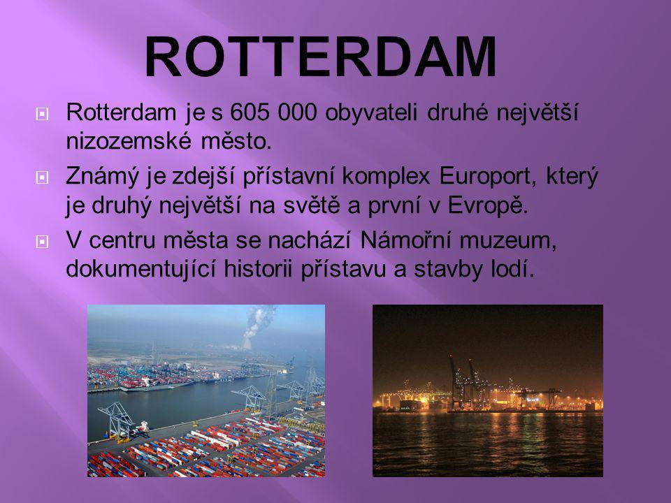 ROTTERDAM Rotterdam je s 605 000 obyvateli druhé největší nizozemské město.