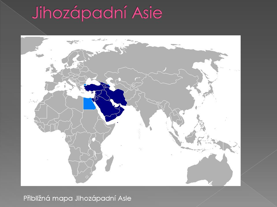 Jihozápadní Asie Přibližná mapa Jihozápadní Asie
