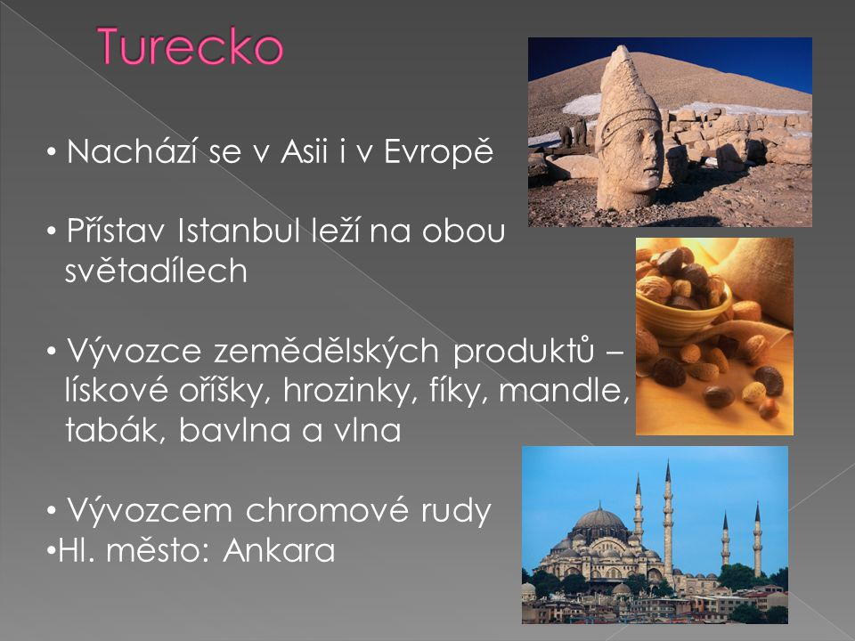 Turecko Nachází se v Asii i v Evropě Přístav Istanbul leží na obou