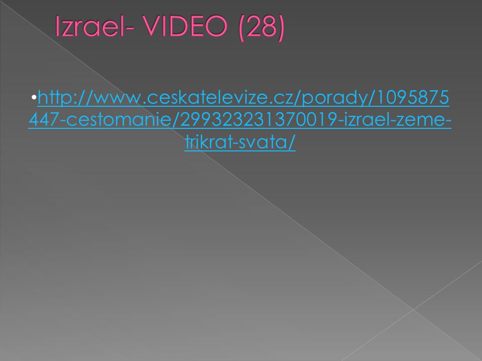 Izrael- VIDEO (28) http://www.ceskatelevize.cz/porady/1095875447-cestomanie/299323231370019-izrael-zeme-trikrat-svata/