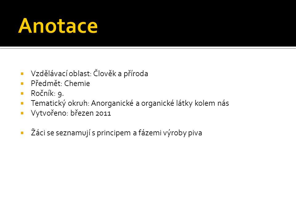 Anotace Vzdělávací oblast: Člověk a příroda Předmět: Chemie Ročník: 9.
