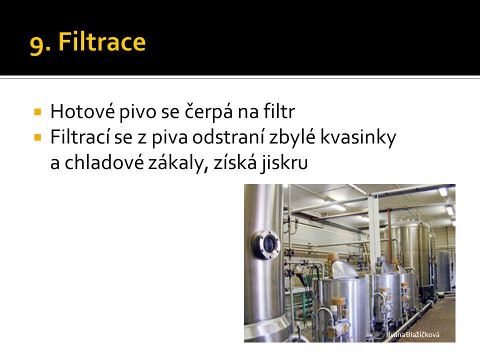 9. Filtrace Hotové pivo se čerpá na filtr