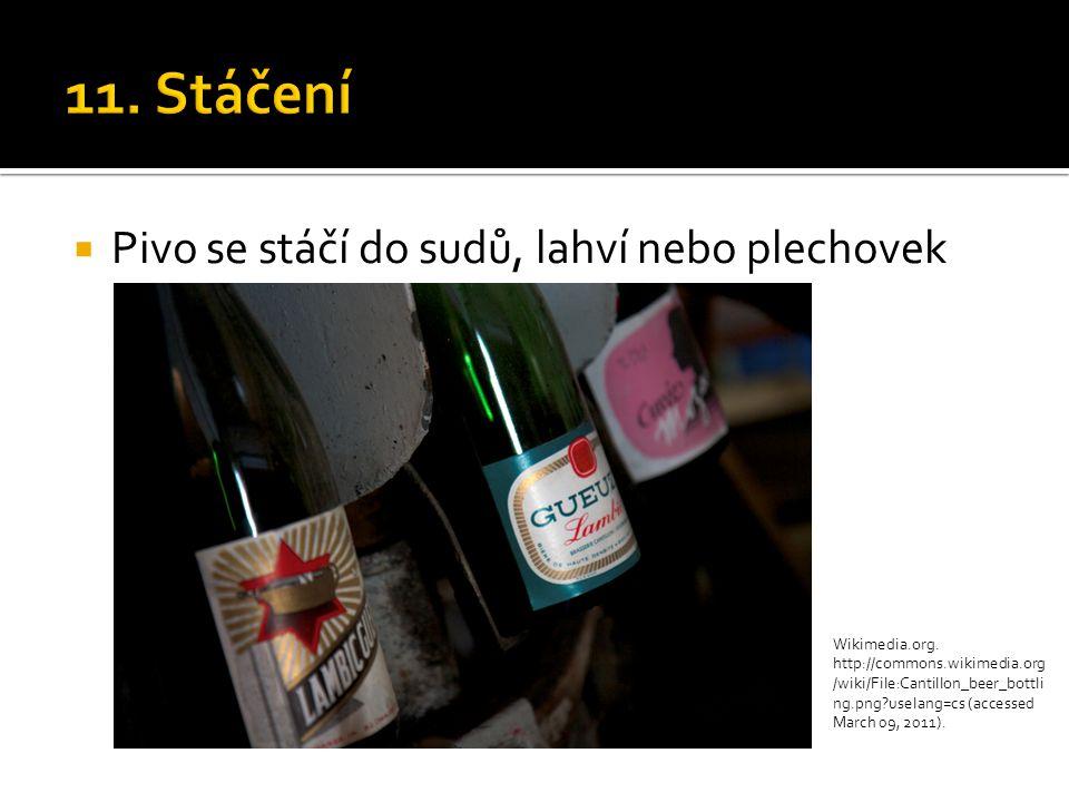 11. Stáčení Pivo se stáčí do sudů, lahví nebo plechovek