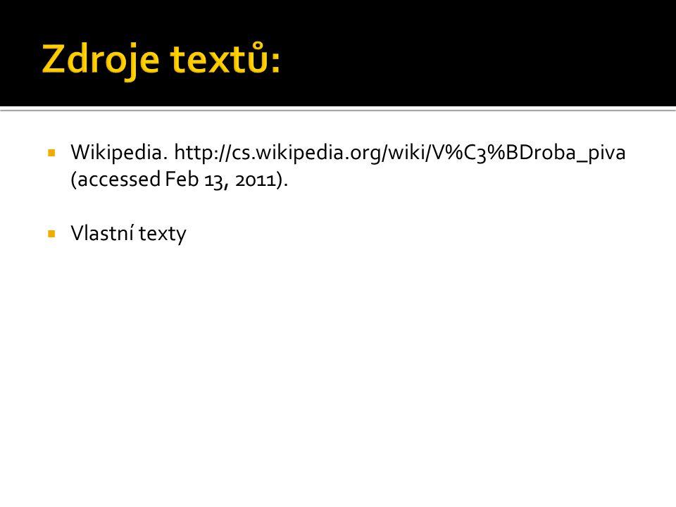 Zdroje textů: Wikipedia. http://cs.wikipedia.org/wiki/V%C3%BDroba_piva (accessed Feb 13, 2011).