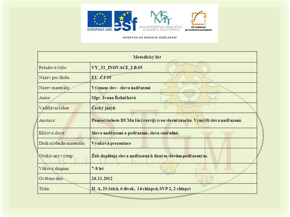 Metodický list Pořadové číslo: VY_32_INOVACE_I.B.05. Název pro školu: EU ČJ 05. Název materiálu: