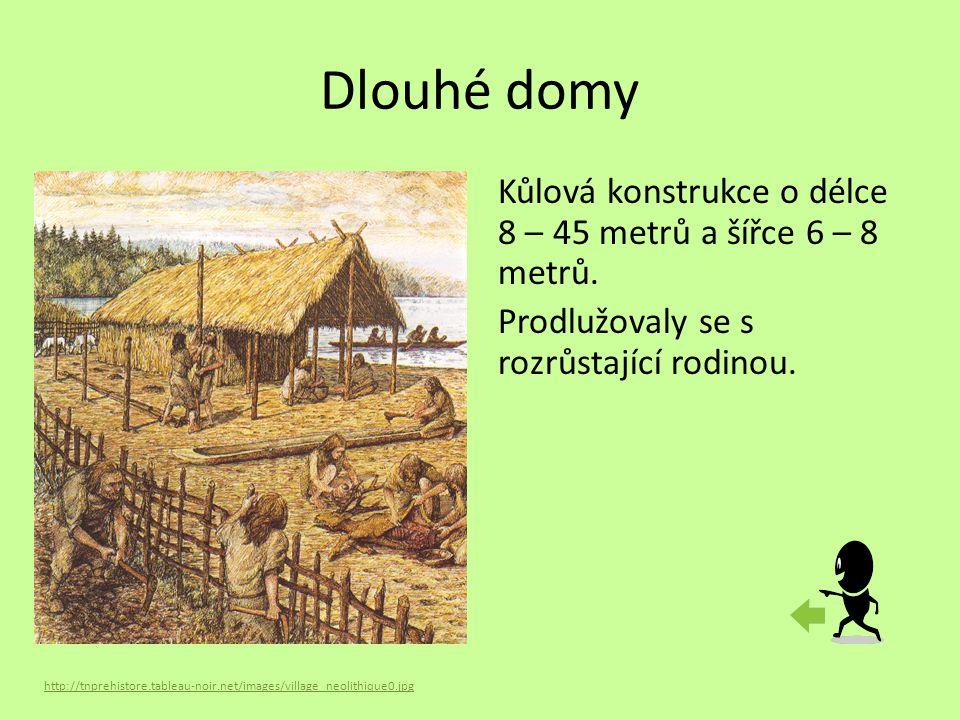 Dlouhé domy Kůlová konstrukce o délce 8 – 45 metrů a šířce 6 – 8 metrů. Prodlužovaly se s rozrůstající rodinou.