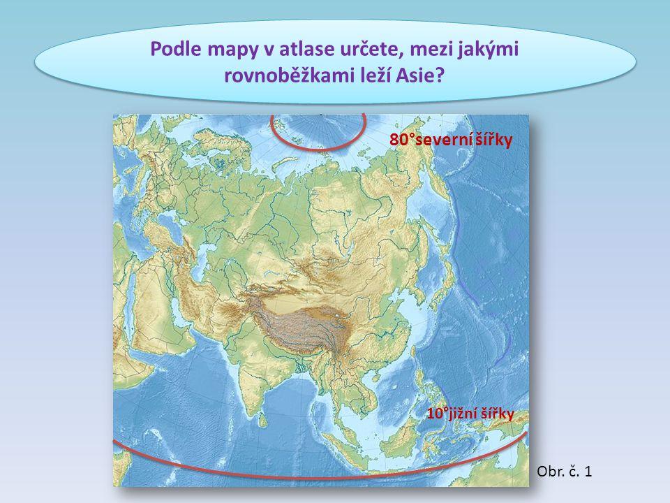 Podle mapy v atlase určete, mezi jakými rovnoběžkami leží Asie