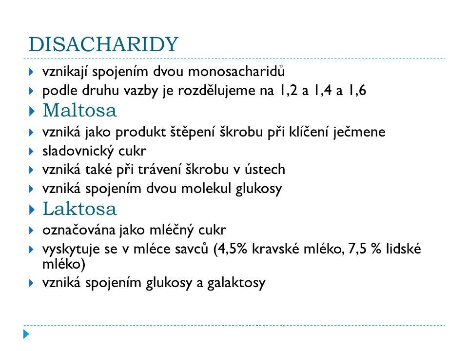 DISACHARIDY Maltosa Laktosa vznikají spojením dvou monosacharidů