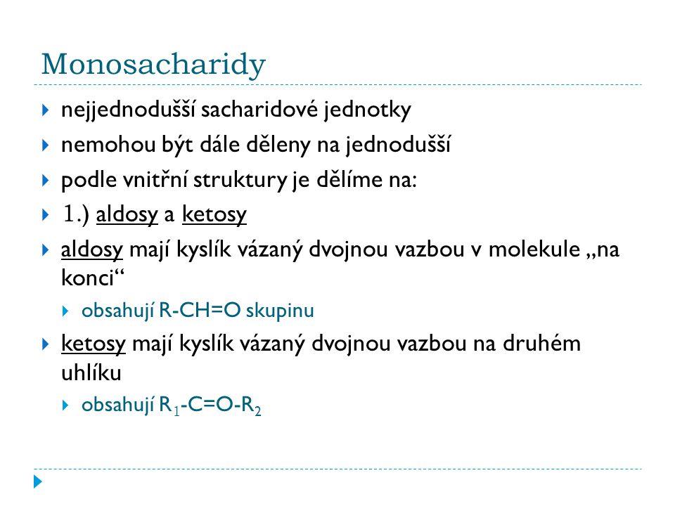 Monosacharidy nejjednodušší sacharidové jednotky