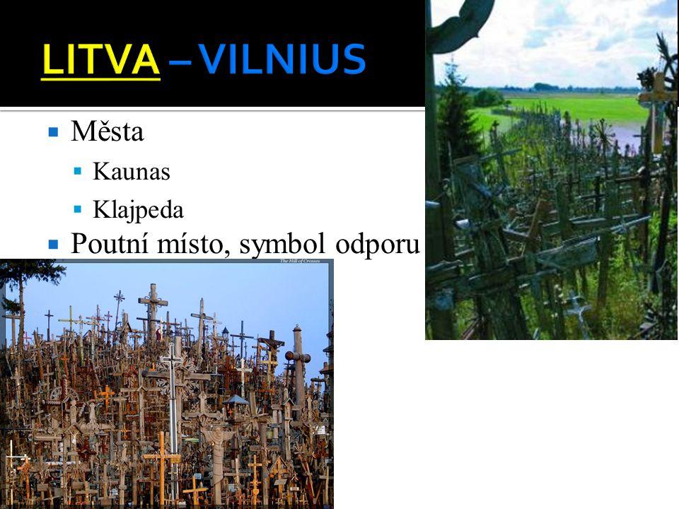 LITVA – VILNIUS Města Kaunas Klajpeda Poutní místo, symbol odporu