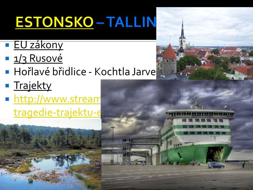 ESTONSKO – TALLIN EU zákony 1/3 Rusové