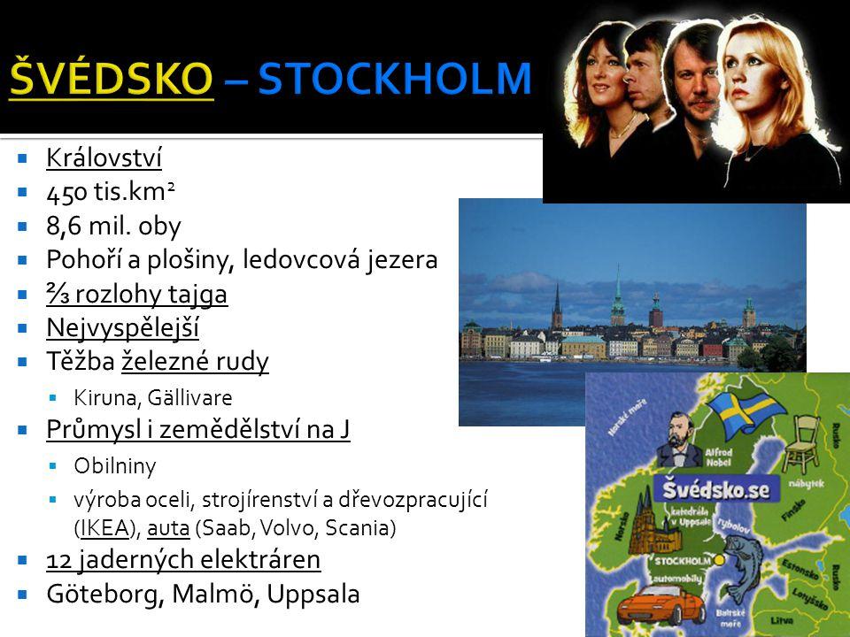 ŠVÉDSKO – STOCKHOLM Království 450 tis.km2 8,6 mil. oby