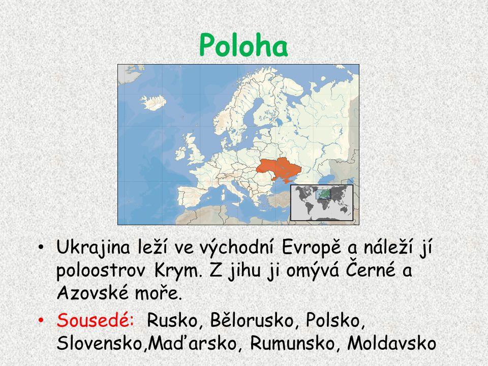 Poloha Ukrajina leží ve východní Evropě a náleží jí poloostrov Krym. Z jihu ji omývá Černé a Azovské moře.