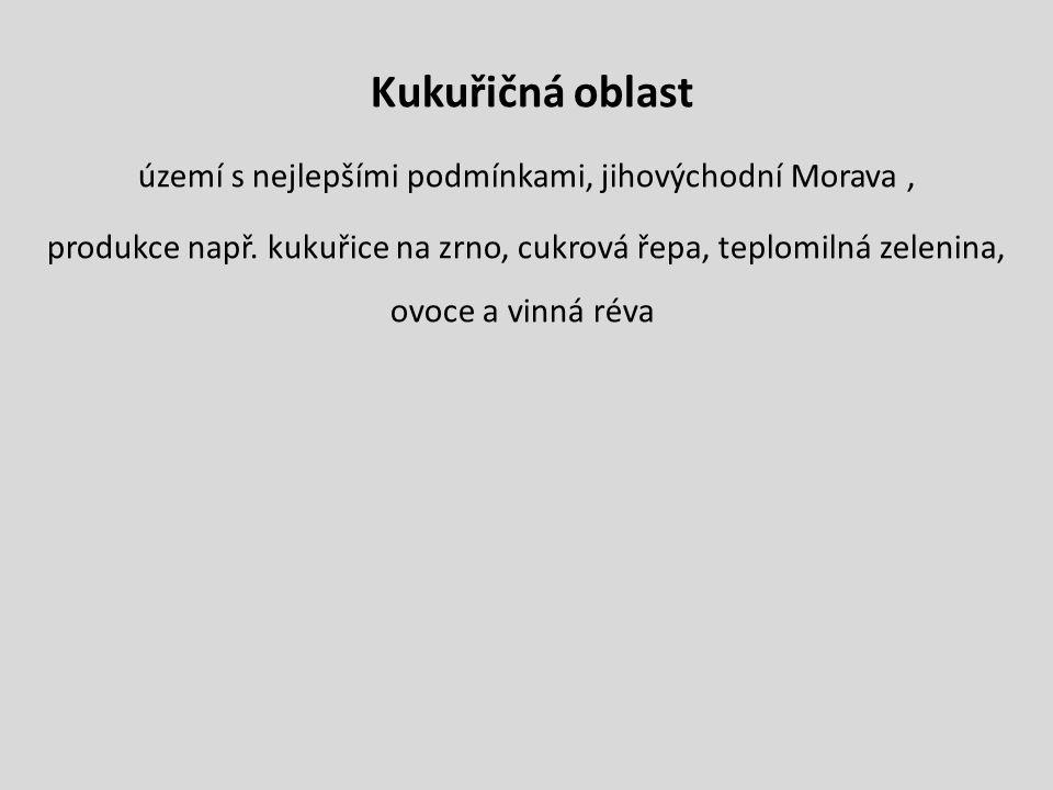 území s nejlepšími podmínkami, jihovýchodní Morava ,