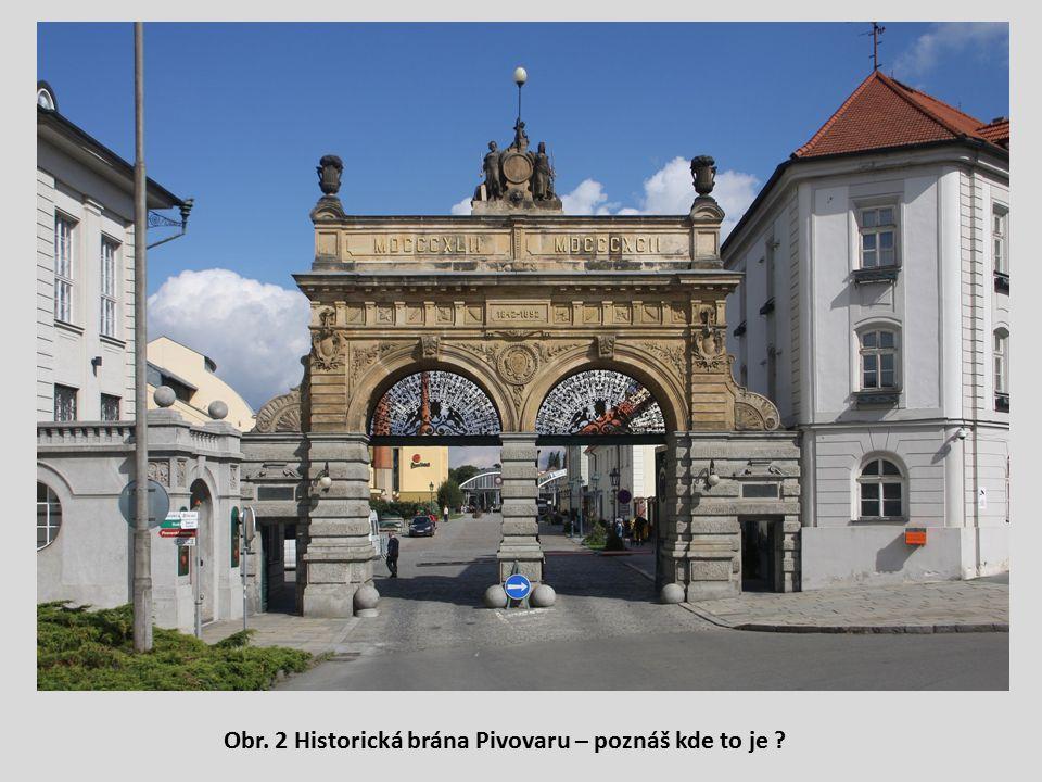 Obr. 2 Historická brána Pivovaru – poznáš kde to je